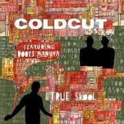 Coldcut - True Skool (Ninja Tune ZENCDS178, 2006) : посмотреть обложки диска
