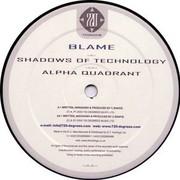 Blame - Shadows Of Technology / Alpha Quadrant (720 Degrees 720NU018, 2005) : посмотреть обложки диска