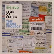 Big Bud - Fear Of Flying: The Remix Project (Sound Trax FILMCD003, 2007) : посмотреть обложки диска