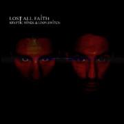 Kryptic Minds & Leon Switch - Lost All Faith (Defcom Records DCOM03CD, 2007) : посмотреть обложки диска