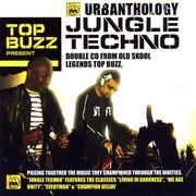 Top Buzz - Urbanthology: Jungle Techno (Nu Urban Music URBANTCD004, 2006) : посмотреть обложки диска