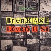 Breakage - Loved U So / I 'N' I (Digital Soundboy SBOY007, 2007) : посмотреть обложки диска