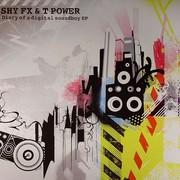 Shy FX & T-Power - Diary Of A Digital Soundboy EP (Digital Soundboy SBOYLP001, 2005) : посмотреть обложки диска