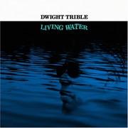 Dwight Trible - Living Water (Ninja Tune ZENCD126, 2006) : посмотреть обложки диска