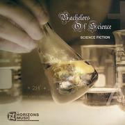 Bachelors Of Science - Science Fiction (Horizons Music HZNLP001, 2008) : посмотреть обложки диска