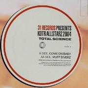Total Science - Come On Baby / Muff Diverz (31 Records 31R025, 2004) : посмотреть обложки диска