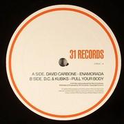 Davide Carbone & Kubiks - Enamorada / Pull Your Body (31 Records 31R031, 2005) : посмотреть обложки диска