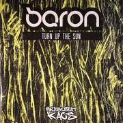 Baron - Turn Up The Sun / Blinking With Fists (Breakbeat Kaos BBK026, 2008) : посмотреть обложки диска