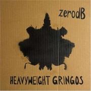 Zero dB - Heavyweight Gringos (Ninja Tune ZENDL139, 2008) : посмотреть обложки диска