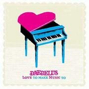 Daedelus - Love To Make Music To (Ninja Tune ZENCD142, 2008) : посмотреть обложки диска