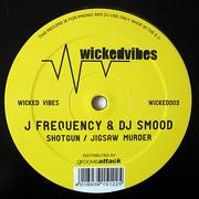 J Frequency & DJ Smood - Shotgun / Jigsaw Murder (Wicked Vibes WICKED003, 2009) : посмотреть обложки диска