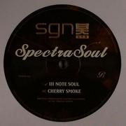 Spectrasoul - Ill Note Soul / Cherry Smoke (SGN:LTD SGN005, 2007) : посмотреть обложки диска