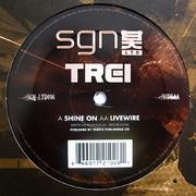 Trei - Shine On / Livewire (SGN:LTD SGN016, 2009) : посмотреть обложки диска