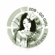 2DB - Go Girl / Starsign (Worldwide Audio Recordings WAR017, 2008)