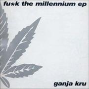 The Ganja Kru - Fu*k The Millennium EP (True Playaz TPR12023CD, 1999)