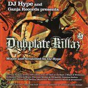 DJ Hype - Dubplate Killaz (Ganja Records RPGCD001, 2004)