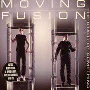 Moving Fusion - Start Of Something (RAM Records RAMMLP5CD, 2002)