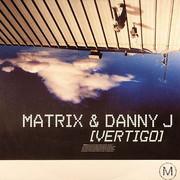 Matrix & Danny J - Vertigo (Metro Recordings MTRR011, 2003) : посмотреть обложки диска