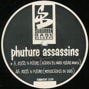 Phuture Assassins - Roots N Future (Remixes) (Suburban Base SUBBASE22R, 1993)