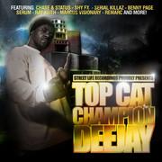 Top Cat - Champion Deejay (Street Life STREETLIFELP001DG, 2009) : посмотреть обложки диска