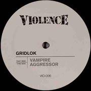 Gridlok - Vampire / Aggressor (Violence Recordings VIO006, 2003)