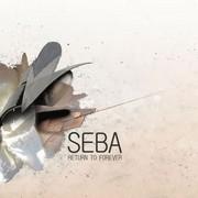 Seba - Return To Forever (Combination Records CORE060-2, 2008) : посмотреть обложки диска