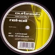 Rekoil - Unreal / Thirdrail (Outbreak Records OUTB004, 2000) : посмотреть обложки диска