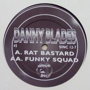 Danny Blades - Rat Bastard / Funky Squad (Smokers Inc SINC1207, 1997) : посмотреть обложки диска