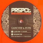 Gancher & Ruin - Larum / Avanger (Prspct Recordings PRSPCTLTD005, 2011) : посмотреть обложки диска