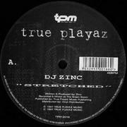 DJ Zinc - Stretched / Bring The Danger (True Playaz TPR12016, 1997) : посмотреть обложки диска