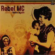 Rebel MC - Born Again (Congo Natty CNVCD001, 2005) : посмотреть обложки диска