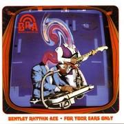 Bentley Rhythm Ace - For Your Ears Only (EMI 5257322, 2000) : посмотреть обложки диска