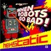 Hexstatic - When Robots Go Bad (Ninja Tune ZENCD134, 2007, CD)