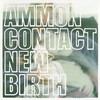 Ammoncontact - New Birth (Ninja Tune ZENCD105, 2005, CD)