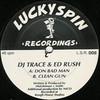 DJ Trace & Ed Rush - Don Bad Man / Clean Gun (Lucky Spin Recordings LSR008, 1993, vinyl 12'')