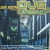 Ray Keith - Dub Dread 2 (Dread Recordings DREADUK002CD, 2006, CD, mixed)