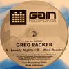 Greg Packer - Lonely Nights / Mind Reader (Gain Recordings GAIN017, 2004, vinyl 12'')