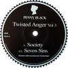 Twisted Anger - Vol 3 - Society / Seven Sins (Penny Black PBLR008, 1997, vinyl 12'')
