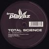 Total Science - Zodiac / Basic (True Playaz TPR12036, 2001, vinyl 12'')