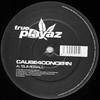 Cause 4 Concern - Slimeball / Sarin (True Playaz TPR12040, 2002, vinyl 12'')