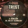 Trust - Rebellion / Age Of Technology (Obscene Recordings OBSCENE010, 2006, vinyl 12'')