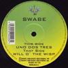 Swabe - Will O' The Wisp / Uno Dos Tres (Dope Dragon DDRAG14, 1996, vinyl 12'')