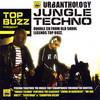 Top Buzz - Urbanthology: Jungle Techno (Nu Urban Music URBANTCD004, 2006, 2xCD, mixed)