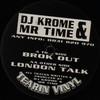 DJ Krome & Mr Time - Brok Out / London Talk (Tearin Vinyl TVR01, 1994, vinyl 12'')