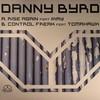 Danny Byrd - Rise Again / Control Freak (Spearhead Records SPEAR005, 2006, vinyl 12'')