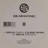 Break - Enigma (Calibre remix) / Shipment (Quarantine QRNUK007, 2008, vinyl 12'')