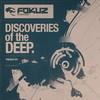 Dreazz & Drum Origins - Discoveries Of The Deep (Fokuz Recordings FOKUZCD001, 2006, CD, mixed)