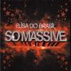 Elisa Do Brasil - So Massive (UWe UWEDVD09, 2006, CD, mixed)