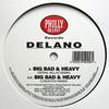 Delano - Big, Bad & Heavy (Remixes) (Philly Blunt PB012, 2009, vinyl 12'')