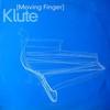 Klute - Moving Finger (Certificate 18 CERT1847, 2000, vinyl 12'')